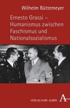 Ernesto Grassi, Humanismus zwischen Faschismus ...