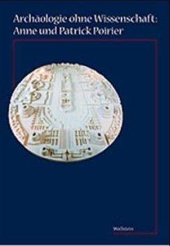 Archäologie zwischen Imagination und Wissenschaft: Anne und Patrick Poirier