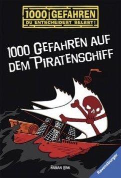 1000 Gefahren auf dem Piratenschiff / 1000 Gefahren Bd.14 - Lenk, Fabian