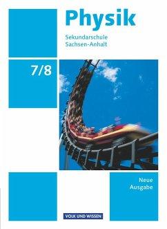 Physik 7./8. Schuljahr. Schülerbuch Sekundarschule Sachsen-Anhalt - Backhaus, Udo; Burzin, Stefan; Liebers, Klaus; Mikelskis, Helmut F.; Otto, Rolf; Rabe, Thorid; Schön, Lutz-Helmut; Wilke, Hans-Joachim