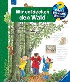 Wir entdecken den Wald / Wieso? Weshalb? Warum? Bd.46