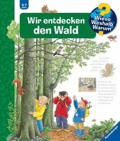 Wir entdecken den Wald / Wieso? Weshalb? Warum? Bd.46 - Weinhold, Angela