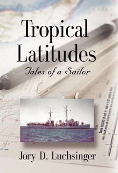 Tropical Latitudes: Tales of a Sailor - Luchsinger, Jory D.