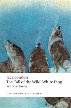 The Call of the Wild, White Fang, and Other Stories\Der Ruf der Wildnis, Wolfsblut, englische Ausgabe - London, Jack