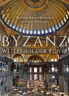 Byzanz - Effenberger, Arne; Asutay-Effenberger, Neslihan