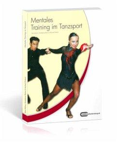 Mentales Training im Tanzsport - Draksal, Michael;Rohne, Boris;Rohne, Madeleine