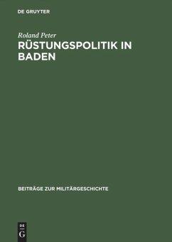 Rüstungspolitik in Baden - Peter, Roland