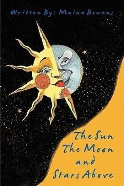 The Sun the Moon and Stars Above