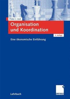 Organisation und Koordination - Jost, Peter-Jürgen