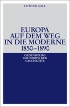 Europa auf dem Weg in die Moderne 1850-1890 - Gall, Lothar