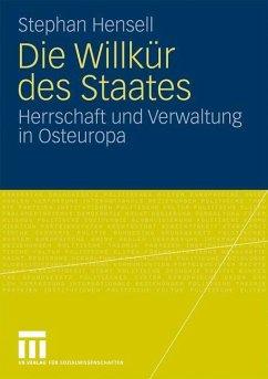 Die Willkür des Staates - Hensell, Stephan