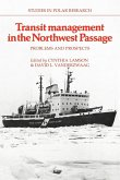 Transit Management in the Northwest Passage: Problems and Prospects