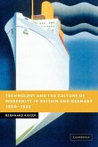 Technology and the Culture of Modernity in Britain and Germany, 1890¿1945