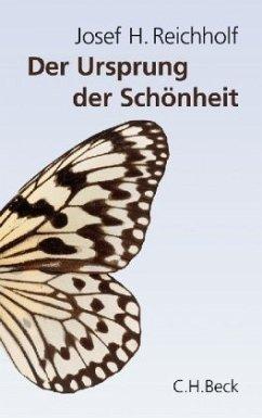 Der Ursprung der Schönheit - Reichholf, Josef H.
