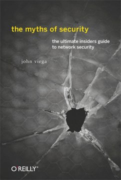 The Myths of Security: What the Computer Security Industry Doesn't Want You to Know - Viega, John