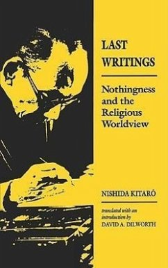 Last Writings: Nothingness and the Religious Worldview - Kitaro, Nishida