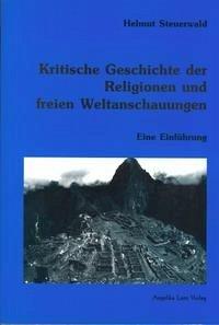 Kritische Geschichte der Religionen und freien ...
