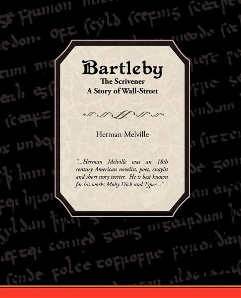 thesis about bartleby the scrivener Summary the narrator of bartleby the scrivener is the lawyer, who runs a law practice on wall street in new york the lawyer begins by noting that he is an  elderly man, and that his profession has brought him into more than ordinary contact with what would seem an interesting and somewhat singular set of men the.