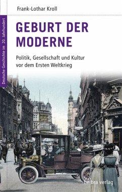 Geburt der Moderne - Kroll, Frank-Lothar