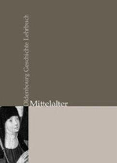 Mittelalter - Althoff, Gerd; Auge, Oliver; Becher, Matthias; Böhringer, Letha; Brauer, Jens; Bünz, Enno