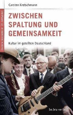 Zwischen Spaltung und Gemeinsamkeit - Kretschmann, Carsten