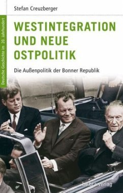 Westintegration und Neue Ostpolitik - Creuzberger, Stefan