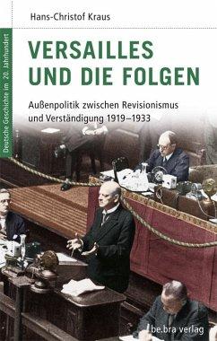 Versailles und die Folgen - Kraus, Hans-Christof