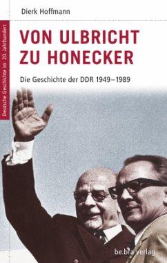 Von Ulbricht zu Honecker - Hoffmann, Dierk