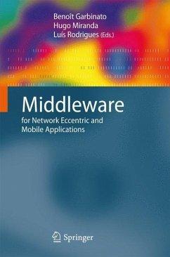 Middleware for Network Eccentric and Mobile Applications - Garbinato, Benoît / Miranda, Hugo / Rodrigues, Luís (ed.)