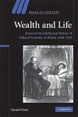 Wealth and Life: Essays on the Intellectual History of Political Economy in Britain, 1848-1914