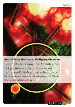 Langzeitbehandlung mit Antiinfektiva bei persistierender Borreliose mit Borrelien-DNA-Nachweis durch PCR - Huismans, Bernt-Dieter;Klemann, Wolfgang