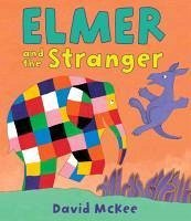 Elmer and the Stranger - McKee, David