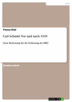 Carl Schmitt: Vor und nach 1945