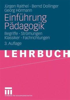 Einführung Pädagogik - Raithel, Jürgen; Dollinger, Bernd; Hörmann, Georg