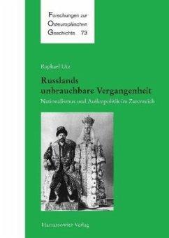 Russlands unbrauchbare Vergangenheit - Utz, Raphael