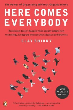 Here Comes Everybody: The Power of Organizing W...