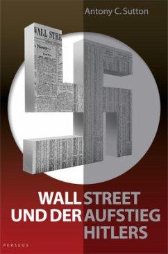 Wall Street und der Aufstieg Hitlers - Sutton, Antony C.