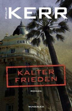 Kalter Frieden / Bernie Gunther Bd.11 - Kerr, Philip