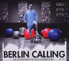 Berlin Calling-The Soundtrack By Paul - Paul Kalkbrenner