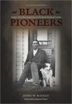 Black Pioneers: Images of the Black Experience on the North American Frontier - Ravage, John
