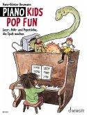 Piano Kids. Die Klavierschule für Kinder mit Spass und Aktion / Piano Kids Pop Fun