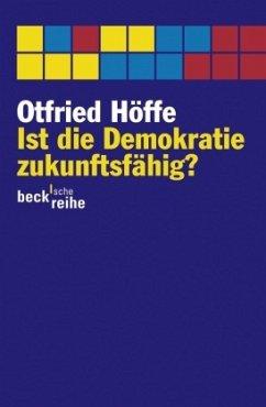 Ist die Demokratie zukunftsfähig? - Höffe, Otfried