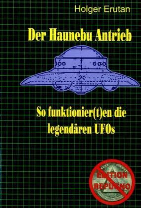 Der Haunebu Antrieb - Erutan, Holger