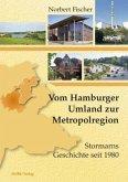 Vom Hamburger Umland zur Metropolregion: Stormarns Geschichte seit 1980