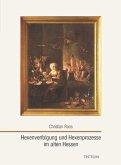 Hexenverfolgung und Hexenprozesse im alten Hessen
