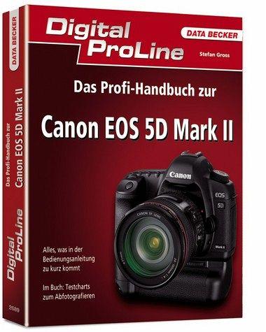 Das Profi-Handbuch zur Canon EOS 5D Mark II - Gross, Stefan