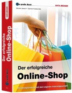 Der erfolgreiche Online-Shop - Janson, Simone; Frankemölle, Gabriele