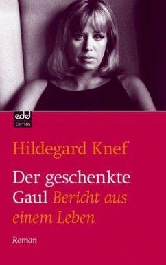 Der geschenkte Gaul - Knef, Hildegard