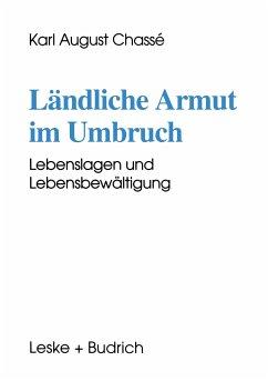 Ländliche Armut im Umbruch - Chassé, Karl A.