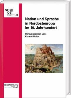 Nation und Sprache in Nordosteuropa im 19. Jahrhundert - Maier, Konrad (Hrsg.)